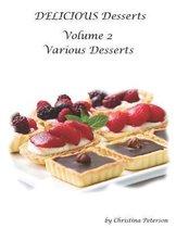 Delicious Desserts Various Desserts Volume 2