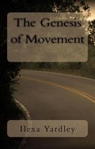 The Genesis of Movement