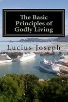 The Basic Principles of Godly Living
