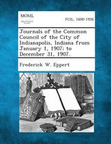 Journals of the Common Council of the City of Indianapolis, Indiana from January 1, 1907; To December 31, 1907.