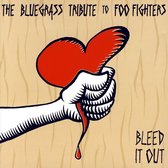 Bleed It Out -Bluegrass Tribute To The Foo's