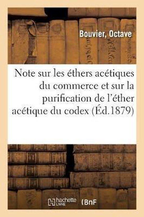 Note sur les ethers acetiques du commerce et sur la purification de l'ether acetique du codex