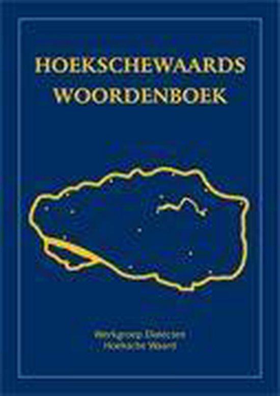 Hoekschewaards Woordenboek - Werkgroep Dialecten Hoeksche Waard (Streekmuseum Hoeksche Waard)   Fthsonline.com