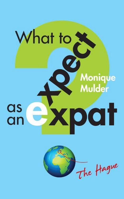 What to expect as an expat - Monique Mulder |