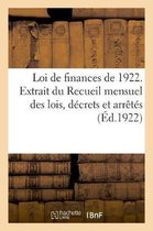 Loi de finances de 1922. Extrait du Recueil mensuel des lois, decrets et arretes