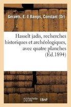 Hasselt jadis ou Recherches historiques et archeologiques sur les vieux remparts