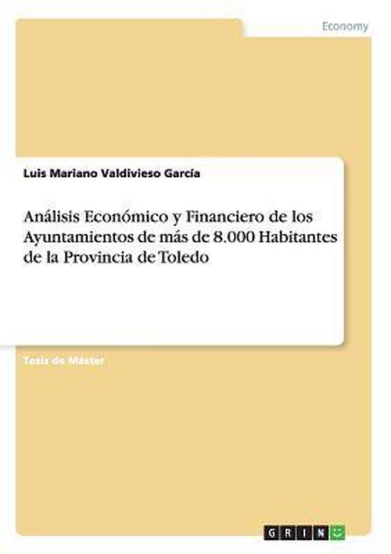 Analisis Economico y Financiero de Los Ayuntamientos de Mas de 8.000 Habitantes de la Provincia de Toledo