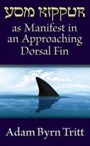 Yom Kippur as Manifest in an Approaching Dorsal Fin