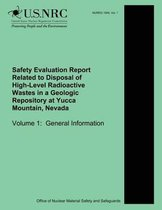 Safety Evaluation Report Related to Disposal of High-Level Radioactive Wastes in a Geologic Repository at Yucca Mountain, Nevada Volume 1
