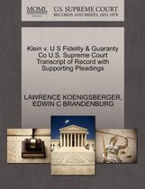 Klein V. U S Fidelity & Guaranty Co U.S. Supreme Court Transcript of Record with Supporting Pleadings