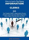 How to Land a Top-Paying Information clerks Job: Your Complete Guide to Opportunities, Resumes and Cover Letters, Interviews, Salaries, Promotions, What to Expect From Recruiters and More
