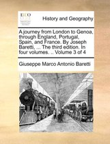 A Journey from London to Genoa, Through England, Portugal, Spain, and France. by Joseph Baretti, ... the Third Edition. in Four Volumes. .. Volume 3 of 4