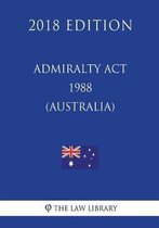 Admiralty ACT 1988 (Australia) (2018 Edition)