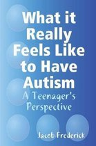 What it Really Feels Like to Have Autism