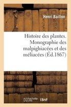 Histoire des plantes. Tome 5, Partie 4, Monographie des malpighiacees et des meliacees