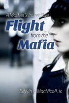 A Mothers Incredible Flight From the Mafia