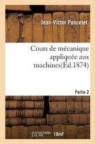 Cours de mecanique appliquee aux machines. Partie 2