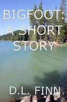 Bigfoot: A Short Story