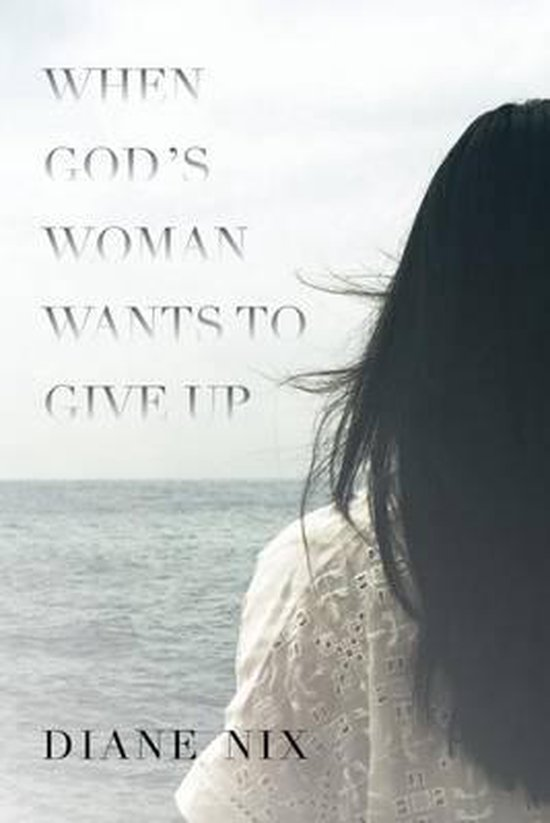 When God's Woman Wants to Give Up!