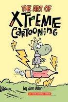 The Art of Xtreme Cartooning