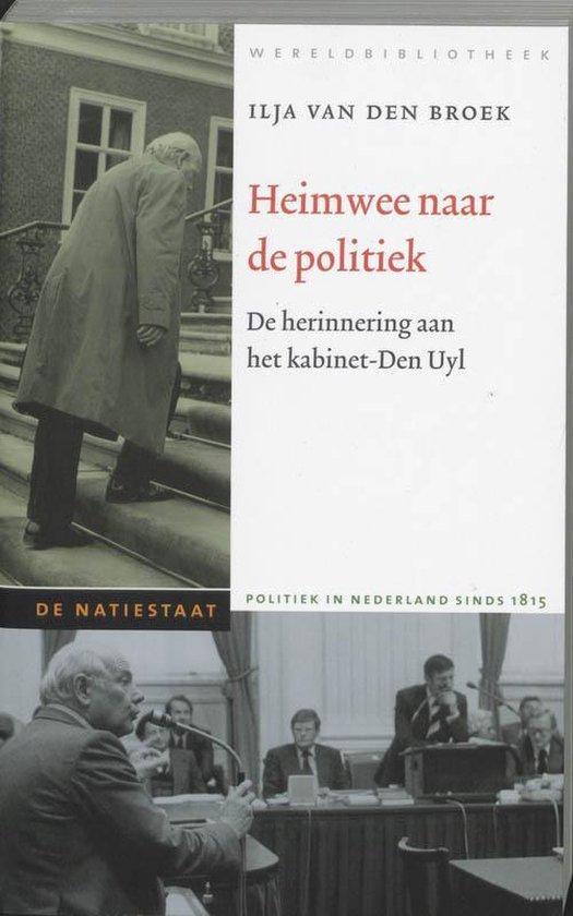 De Natiestaat - Heimwee naar de politiek - Ilja Maria van den Broek |