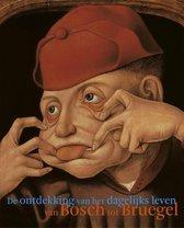 Van Bosch tot Bruegel. De ontdekking van het dagelijks leven