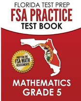 Florida Test Prep FSA Practice Test Book Mathematics Grade 5