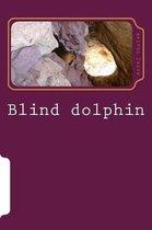 Blind Dolphin