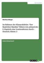 Im Rahmen Der Klassenlekt re Der Raubritter Ratzfatz F hren Wir, Anhand Des 6. Kapitels Eine Lesekonferenz Durch - Deutsch, Klasse 3