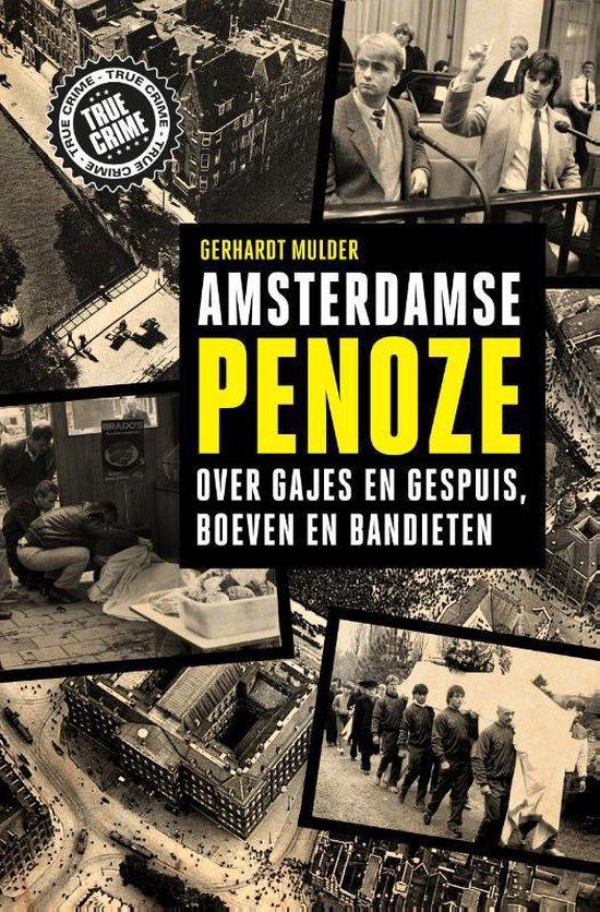 Amsterdamse penoze - Gerhardt Mulder |