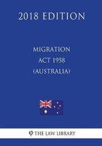 Migration ACT 1958 (Australia) (2018 Edition)