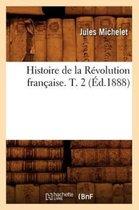 Histoire de la Revolution francaise. T. 2 (Ed.1888)