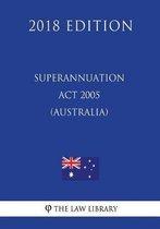 Superannuation ACT 2005 (Australia) (2018 Edition)