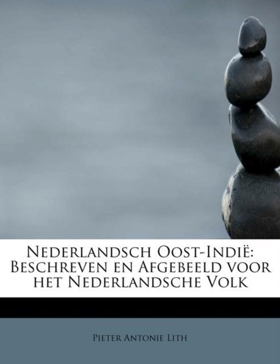 Nederlandsch oost-indie - Pieter Antonie Lith  