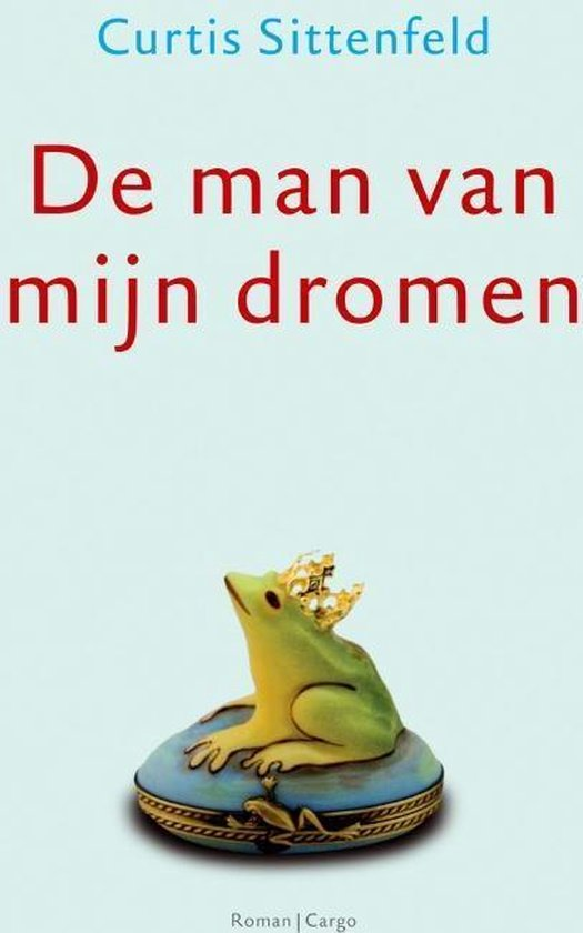 Cover van het boek 'De Man Van Mijn Dromen' van C Sittenfeld
