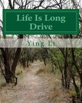 Life Is Long Drive