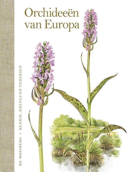 Orchideeën van Europa. Speciaal bewerkt voor Nederland en België