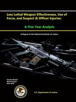 Less Lethal Weapon Effectiveness, Use of Force, and Suspect & Officer Injuries