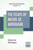 The Essays Of Michel De Montaigne (Complete)
