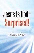 Boek cover Jesus Is God-Surprised! van Salome Nhira