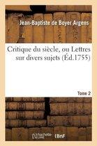Critique du siecle, ou Lettres sur divers sujets Tome 2