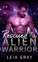 Rescued by the Alien Warrior