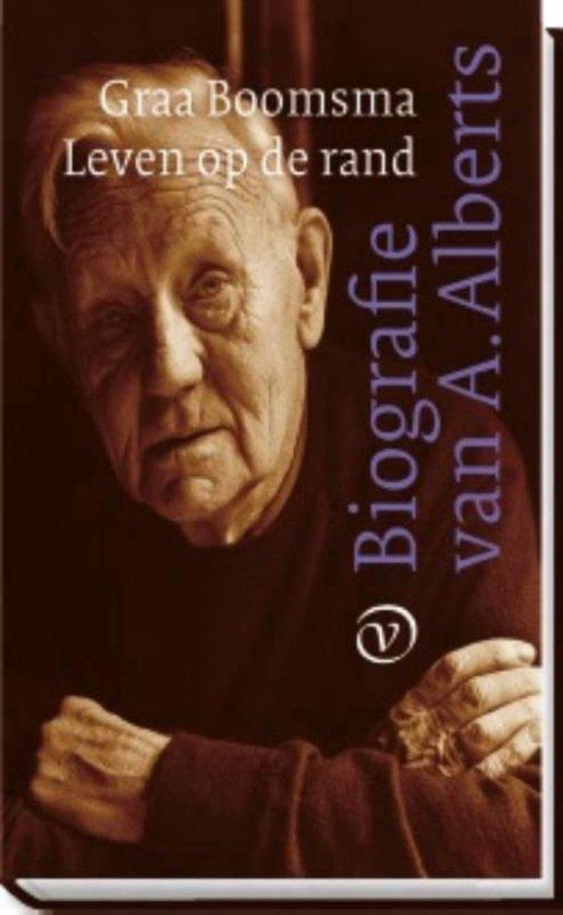 Leven op de rand. Biografie van A. Alberts - Graa Boomsma |