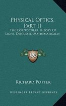 Physical Optics, Part II