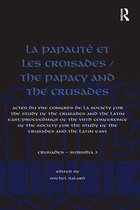 La Papauté et les croisades / The Papacy and the Crusades