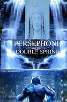Persephone and the Double Spring