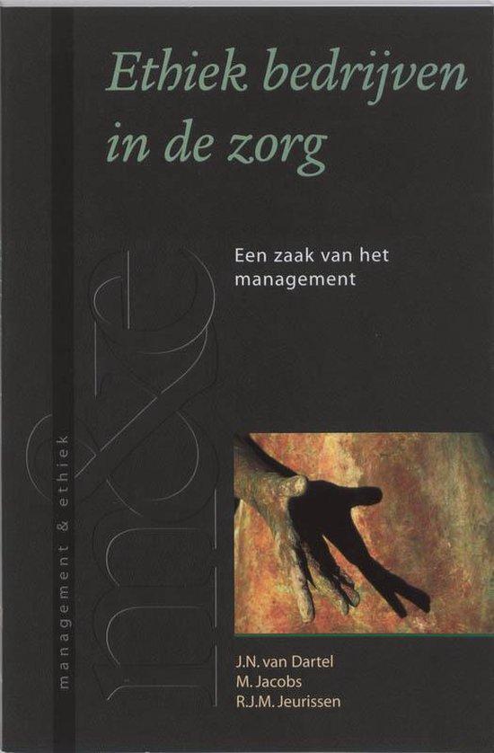 Ethiek bedrijven in zorg - J.N. van Dartel |
