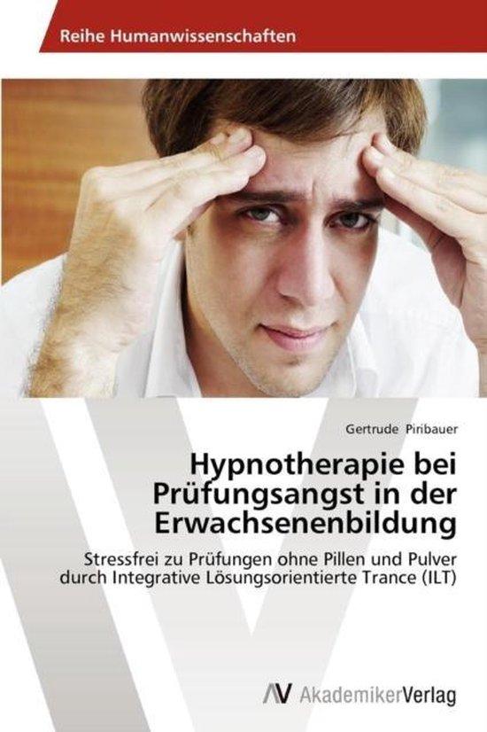 Hypnotherapie Bei Prufungsangst in Der Erwachsenenbildung