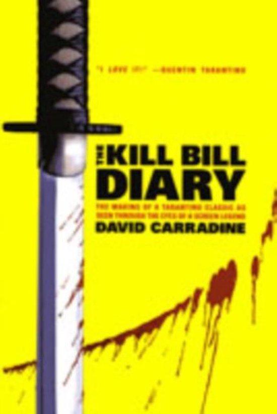 Boek cover The  Kill Bill  Diary van David Carradine (Paperback)