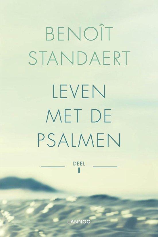 Leven met de psalmen Deel I - Benoit Standaert |